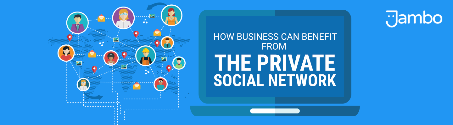 how business can benefit from the private social network